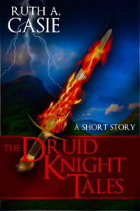 The Druid Knight Tales -- Ruth A. Casie