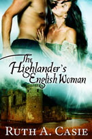 The Highlanders English Woman -- Ruth A. Casie