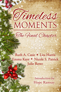 Timeless Moments – The Final Chapter -- Timeless Scribes Publishing -- October, 2015